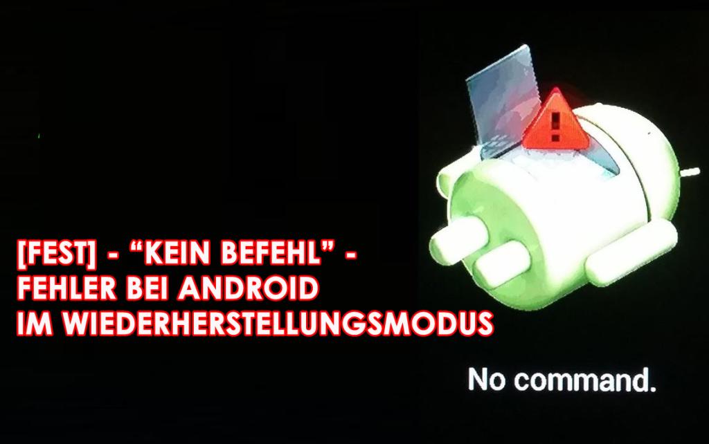 """""""kein Befehl"""" -Fehler bei Android im Wiederherstellungsmodus"""