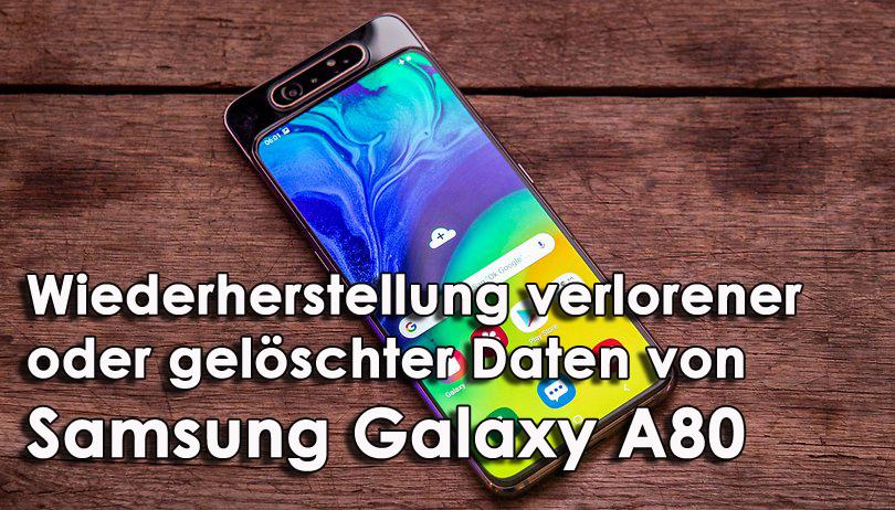Wiederherstellung verlorener oder gelöschter Daten von Samsung Galaxy A80