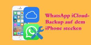 WhatsApp iCloud-Backup auf dem iPhone stecken
