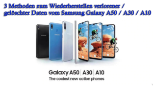 Wiederherstellen verlorener / gelöschter Daten vom Samsung Galaxy A50 / A30 / A10