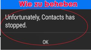 """Fehlers """"Leider hat Kontakte angehalten"""" auf Android"""