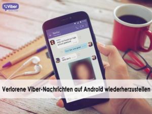 verlorene Viber-Nachrichten auf Android wiederherzustellen