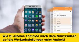 [Gelöst] - Wie zu erholen Kontakte nach dem Zurücksetzen auf die Werkseinstellungen unter Android