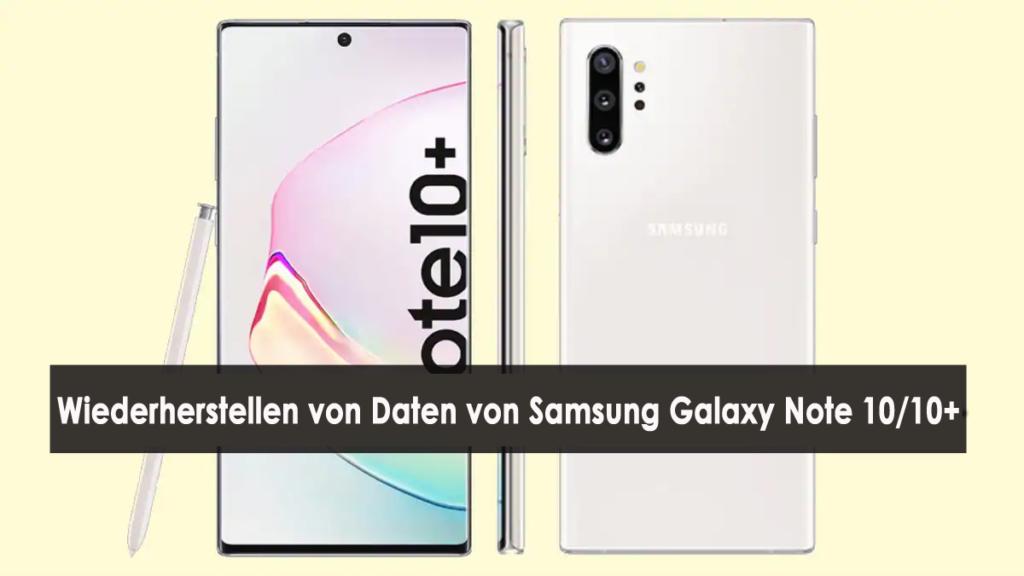 verlorene oder gelöschte Daten von Samsung Galaxy Note 10/10+ wieder her