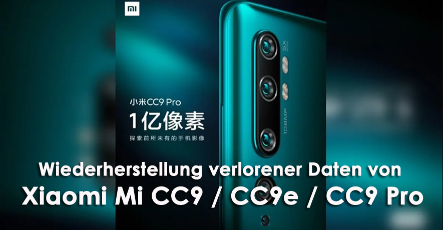 Wiederherstellung verlorener Daten von Xiaomi Mi CC9 / CC9e / CC9 Pro