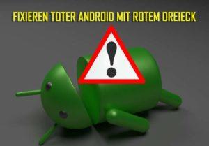 Wie Man Totes Android Mit Rotem Dreieck Repariert