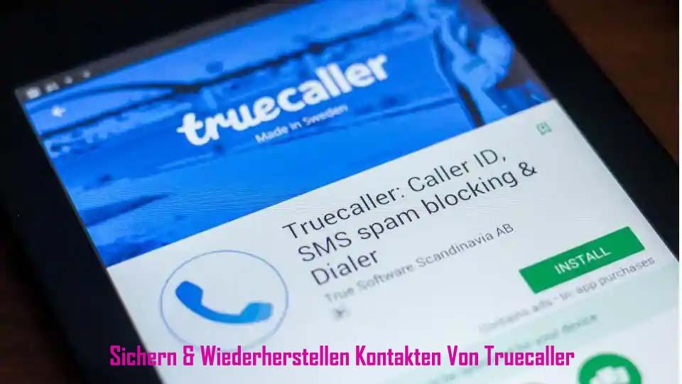 Wie Zum Sichern und Wiederherstellen Kontakte Von Truecaller App