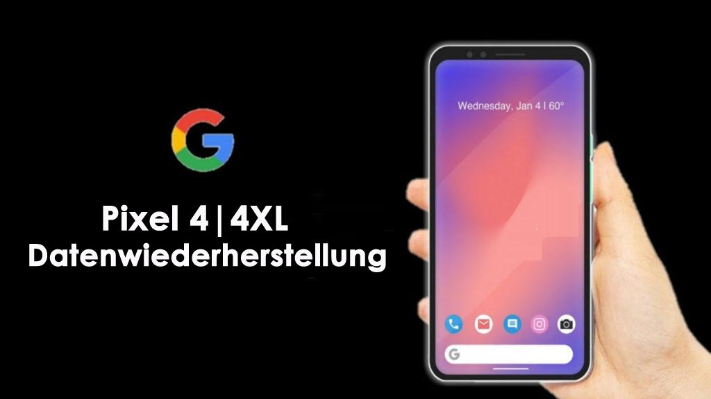 Gelöschte Daten von Google Pixel 4/4 XL wiederherstellen
