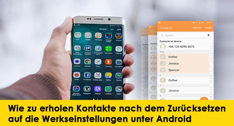 Wie zu erholen Kontakte nach dem Zurücksetzen auf die Werkseinstellungen unter Android