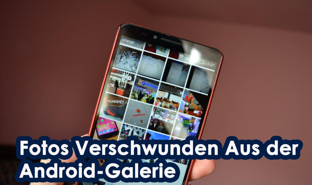 Fotos Verschwunden Aus der Android-Galerie