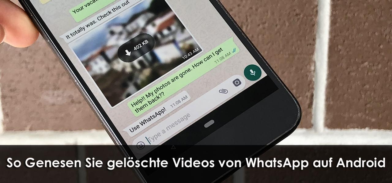 So Genesen Sie gelöschte Videos von WhatsApp auf Android